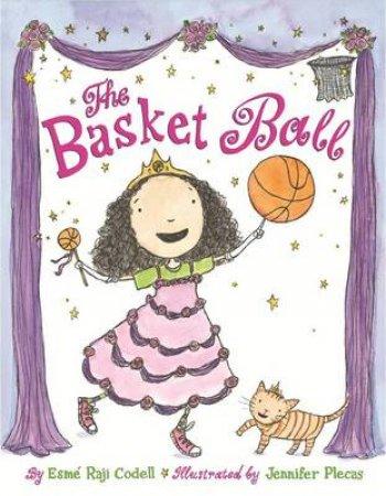 Basket Ball by Esme Raji Codell