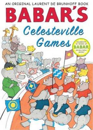 Babar's Celesteville Games by Laurent de Brunhoff