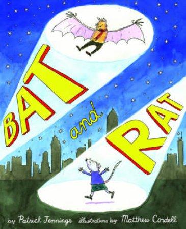 Bat and Rat by Patrick Jennings