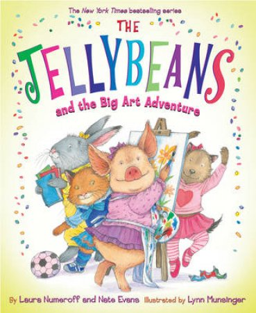 Jellybeans and the Big Art Adventure by Laura Numeroff