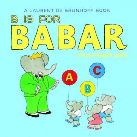 B is for Babar by Laurent de Brunhoff