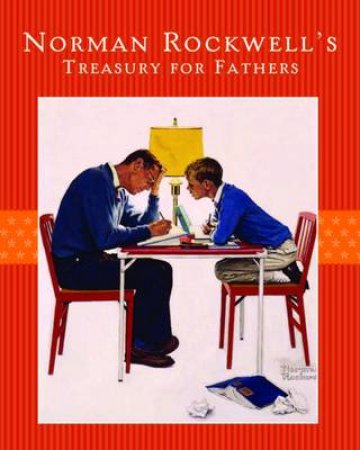 Norman Rockwell's Treasury for Fathers by Norman Rockwell Family Ag