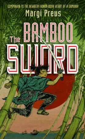 Bamboo Sword by Margi Preus