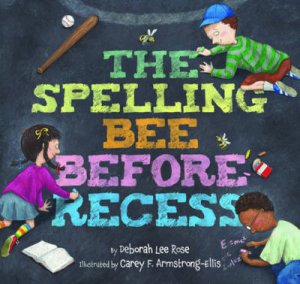 Spelling Bee Before Recess by Deborah Rose