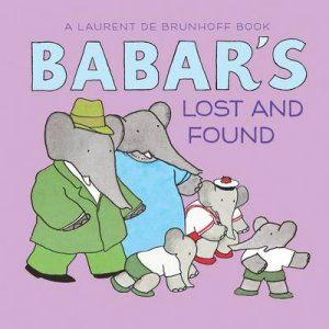 Babar's Lost and Found by Phyllis Rose