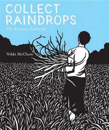 Collect Raindrops The Seasons Gathered by Nikki McClure