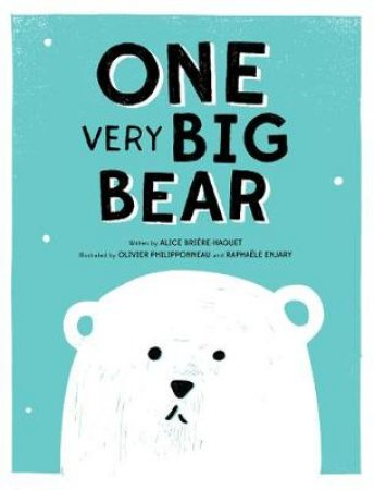 ONE Very Big Bear by Briere-Haquet Alice
