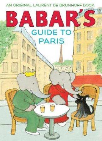 Babar's Guide to Paris by Laurent de Brunhoff