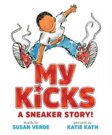 My Kicks by Susan Verde