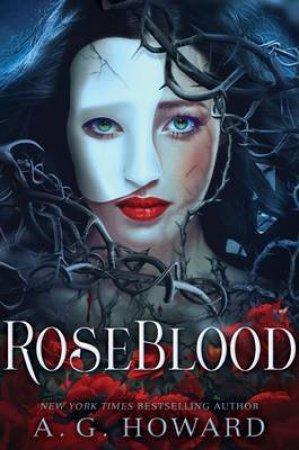 Roseblood by A.G Howard