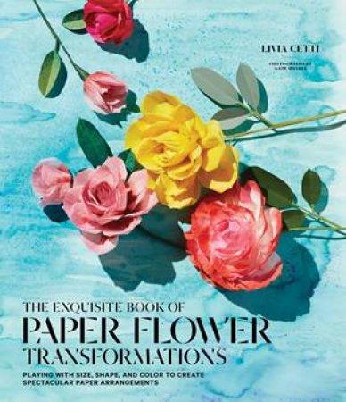 Exquisite book of paper flower arrangements by livia cetti exquisite book of paper flower arrangements by livia cetti mightylinksfo
