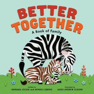 Better Together by Barbara Joosse