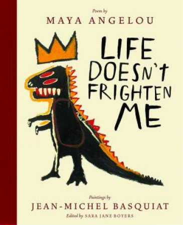 Life Doesn't Frighten Me (25th Anniversary Edition) by Maya Angelou