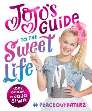 Jojo's Guide To The Sweet Life by Jojo Siwa - 9781419728174 - QBD Books