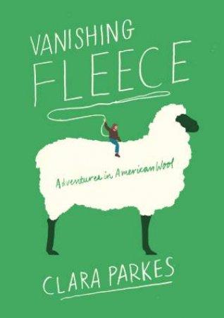 Vanishing Fleece by Clara Parkes