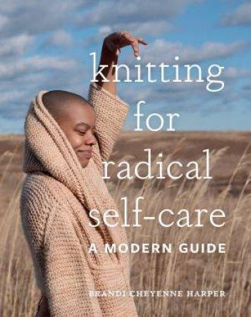 Knitting For Radical Self-Care