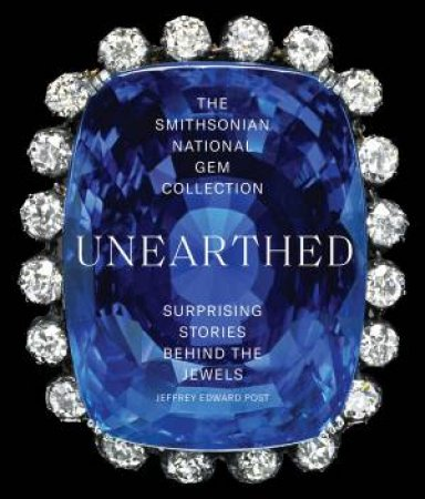 Smithsonian National Gem Collection—Unearthed