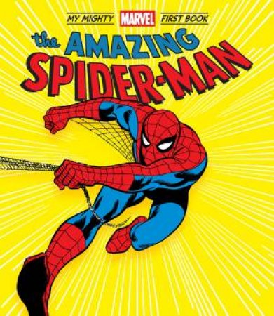 The Amazing Spider-Man: My Mighty Marvel First Book by Various