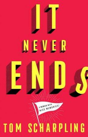 It Never Ends by Tom Scharpling