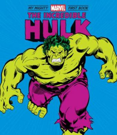Incredible Hulk: My Mighty Marvel First Book by Various