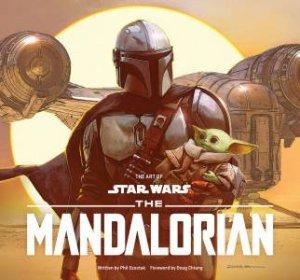 Art Of Star Wars: The Mandalorian (Season One) by Phil Szostak & Doug Chiang