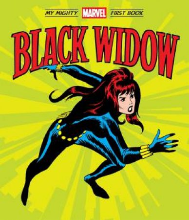 Black Widow: My Mighty Marvel First Book by Various
