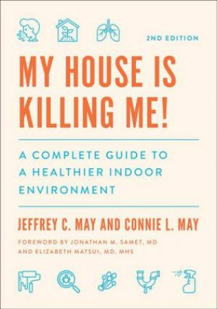 My House Is Killing Me! by Jeffrey C. May & Connie L. May