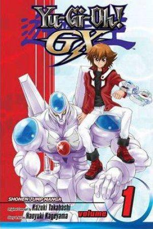 Yu-Gi-Oh! GX 01 by Kazuki Takahashi & Naoyuki Kageyama