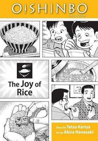 Oishinbo: The Joy Of Rice: A la Carte by Tetsu Kariya & Akira Hanasaki