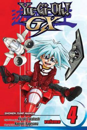 Yu-Gi-Oh! GX 04 by Kazuki Takahashi & Naoyuki Kageyama