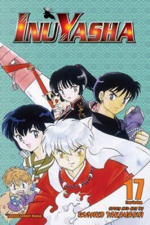 Inuyasha (3-in-1 Edition) 17 by Rumiko Takahashi