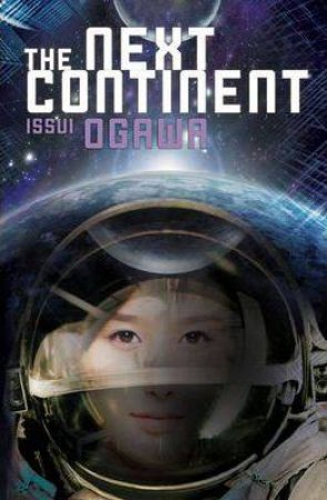 The Next Continent by Issui Ogawa
