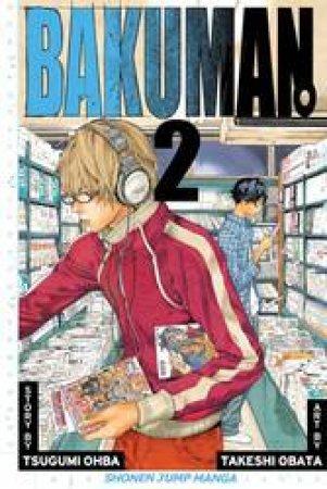 Bakuman 02 by Tsugumi Ohba & Takeshi Obata