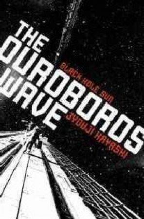 The Ouroboros Wave by Jyouji Hayashi & Jim Hubbert