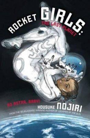 Rocket Girls: The Last Planet by Housuke Nojiri
