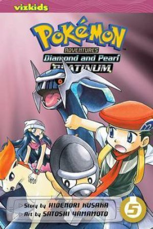 Pokemon Adventures: Diamond & Pearl/Platinum 05 by Hidenori Kusaka & Satoshi Yamamoto