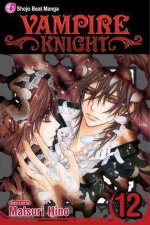 Vampire Knight 12 by Matsuri Hino