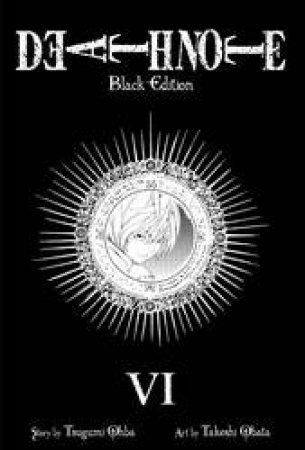 Death Note (Black Edition) 06 by Tsugumi Ohba & Takeshi Obata