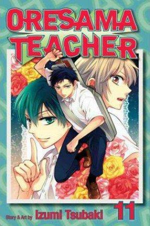 Oresama Teacher 11 by Izumi Tsubaki