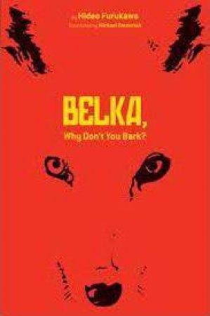 Belka, Why Don't You Bark? by Hideo Furukawa