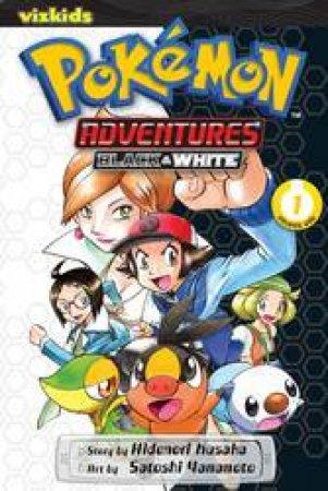 Pokemon Adventures: Black & White 01 by Hidenori Kusaka & Satoshi Yamamoto