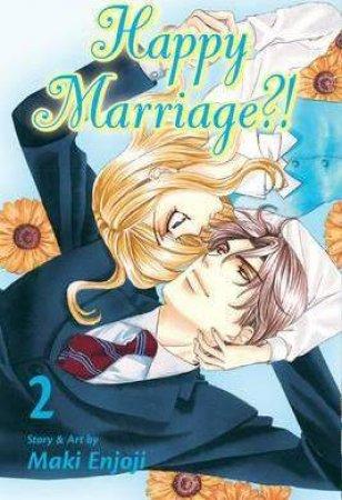 Happy Marriage?! 02 by Maki Enjoji