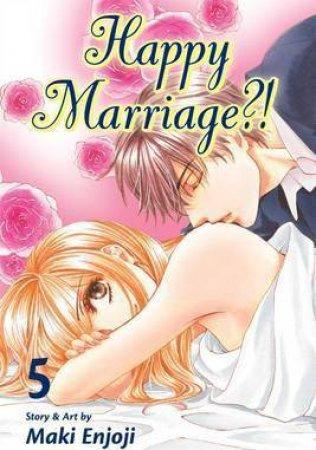 Happy Marriage?! 05 by Maki Enjoji