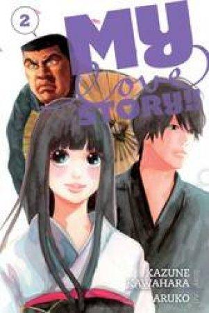 My Love Story!! 02 by Kazune Kawahara & Aruko