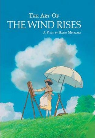 The Art Of The Wind Rises by Hayao Miyazaki