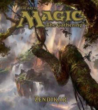 The Art Of Magic: The Gathering: Zendikar by James Wyatt