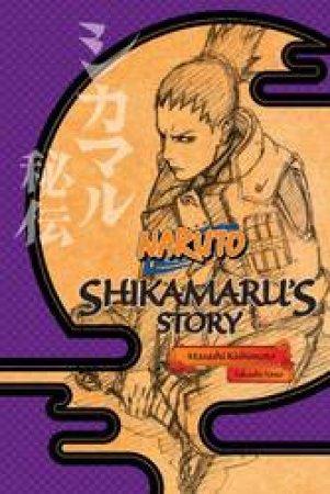 Naruto: Shikamaru's Story by Masashi Kishimoto & Takashi Yano
