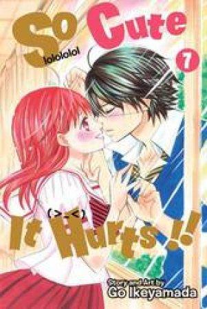 So Cute It Hurts!! 07 by Go Ikeyamada