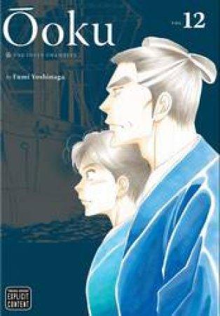 Ooku: The Inner Chambers 12 by Fumi Yoshinaga