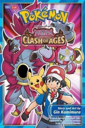 Pokemon The Movie: Hoopa And The Clash Of Ages by Hideki Sonoda, Satoshi Tajiri & Gin Kamimur